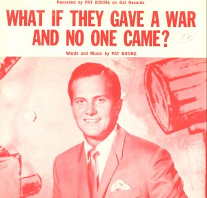 Pat Boone-What If They Gave A War and No One Came? (SHEET MUSIC)