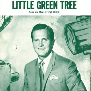 Pat Boone-Little Green Tree (SHEET MUSIC)