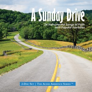 A Sunday Drive - 24 Instrumental Songs of Faith and Popular Favorites